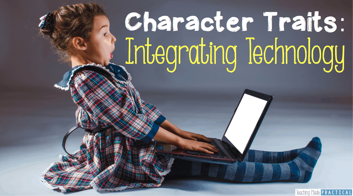 Integrate technology when teaching character traits - includes instructions and grading rubric for a Character Traits Wordle!