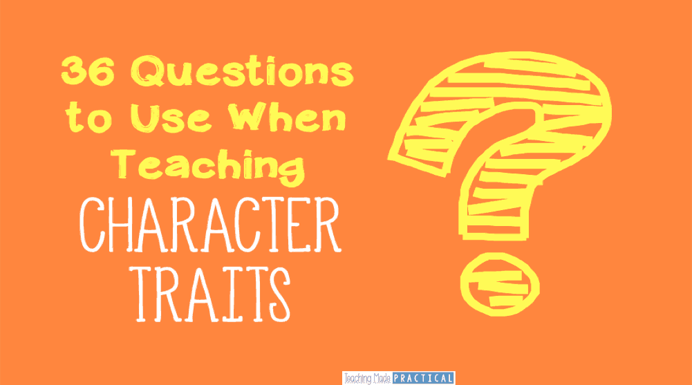 Character Traits Questions Higher Order Thinking Teaching Made