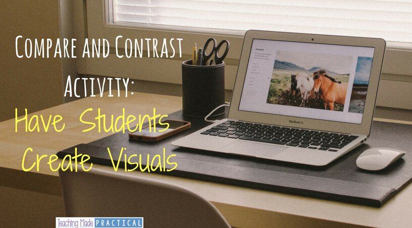 Have 3rd grade, 4th grade, and 5th grade students create visuals to compare and contrast. Great for higher level thinking.