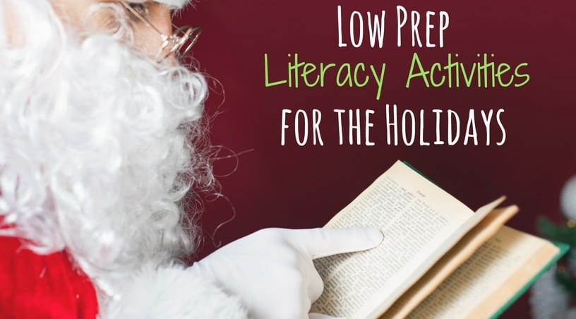 Low Prep Literacy Activities for the Holidays - Ideas for 3rd grade, 4th grade, and 5th grade. Includes Christmas activities like snowball fights, singing Christmas songs, and more